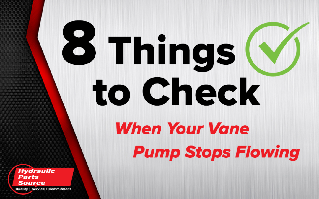 8 Things to Check When Your Vane Pump Stops Flowing