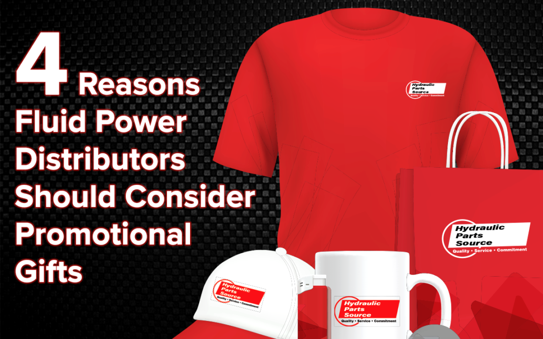 4 Reasons Fluid Power Distributors Should Consider Promotional Gifts