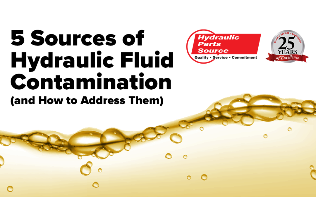 5 Sources of Hydraulic Fluid Contamination (and How to Address Them)