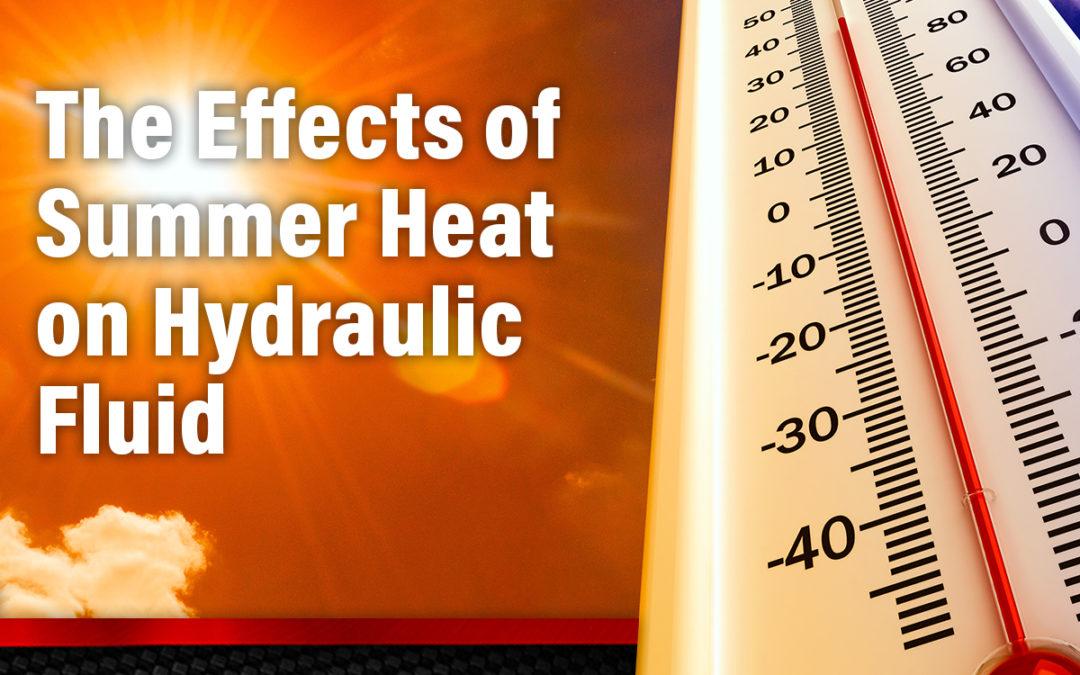 The Effects of Summer Heat on a Hydraulic Fluid